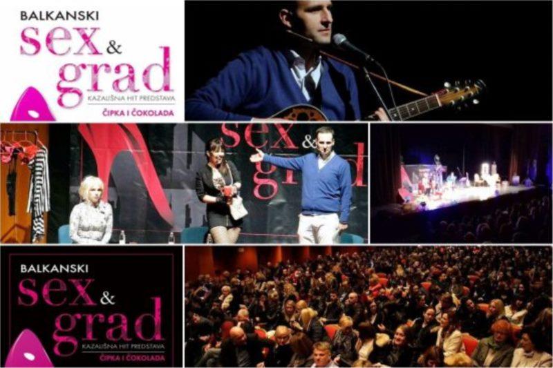 Predstava - Balkanski Sex i Grad