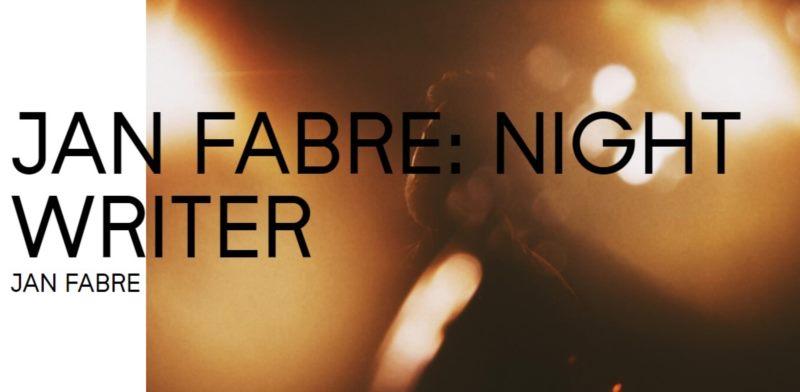 NIGHT WRITER JAN FABRE