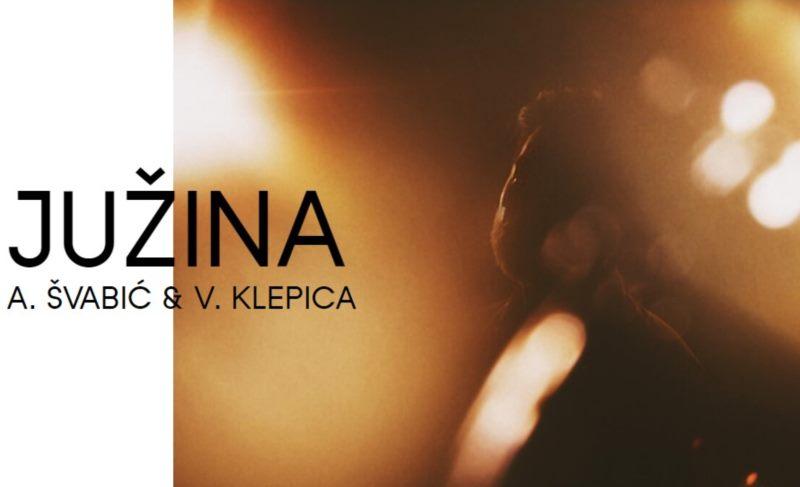 JUŽINA A. ŠVABIĆ & V. KLEPICA - premijera