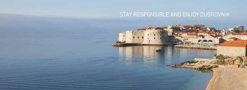STAY RESPONSIBLE AND ENJOY DUBROVNIK